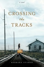 Crossing-the-Tracks-by-Barbara-Stuber